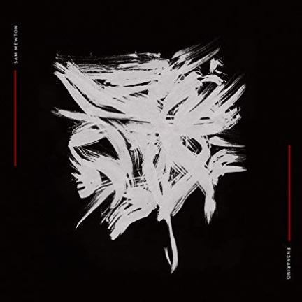 Sam Mewton «Ensnaring» EP (2019)