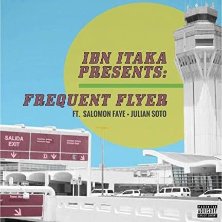 Ibn Itaka ft. Salomon Faye & Julian Soto « Frequent Flyer » (2019)