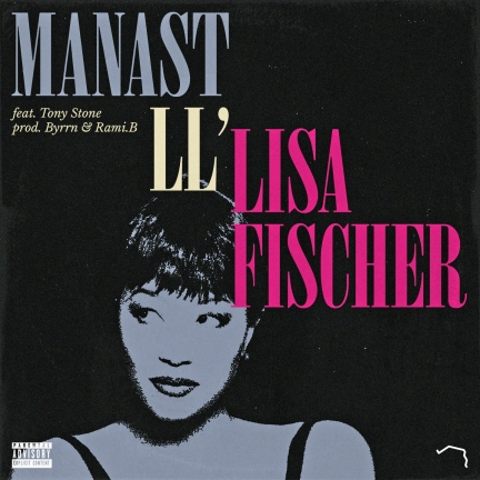 Manast LL' ft. Tony Stone « Lisa Fischer » (2019)