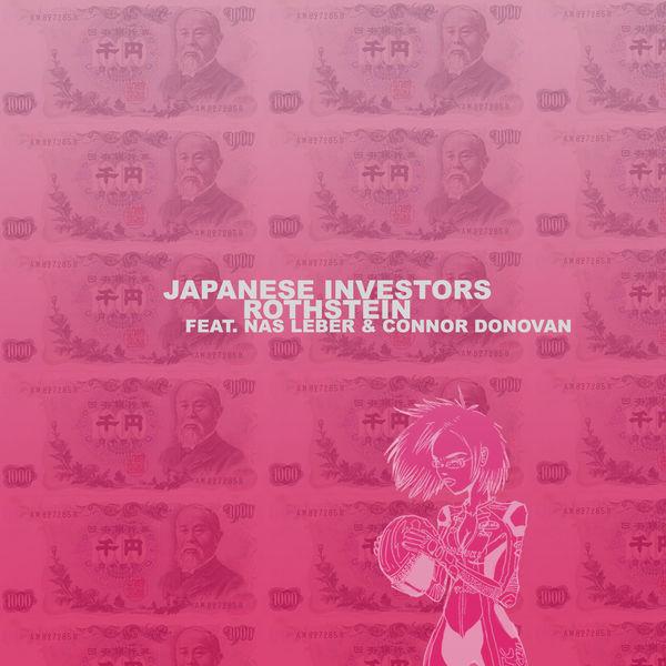 Rothstein – «Japanese Investors» (feat. Nas Leber & Connor Donovan)