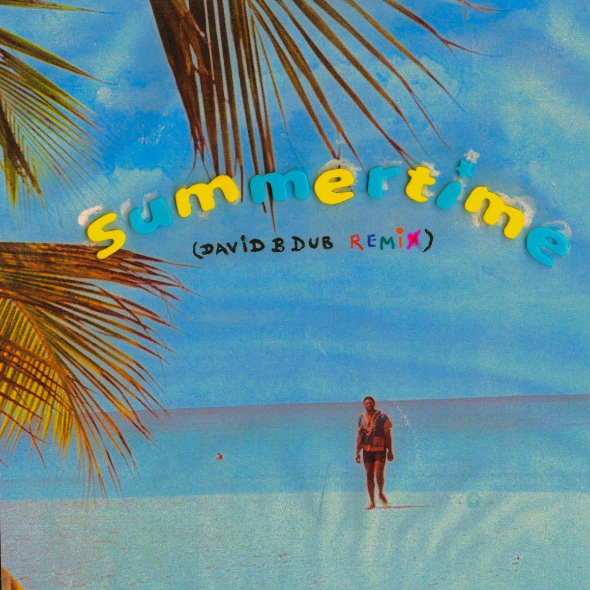 Ibn Itaka David B Dub Remix «Summertime» (2019)
